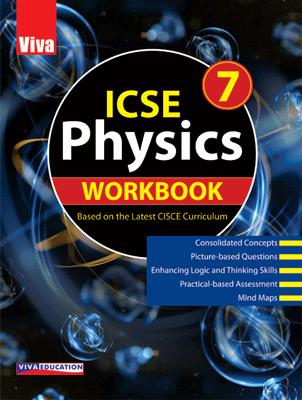 ICSE Physics Workbook - 7