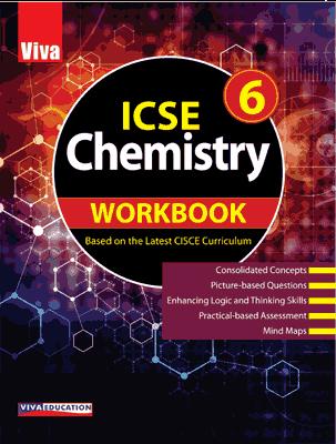 ICSE Chemistry Workbook - 6