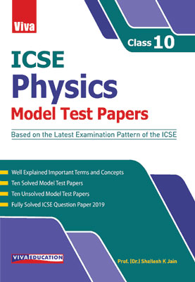 ICSE Physics Model Test Papers - 10
